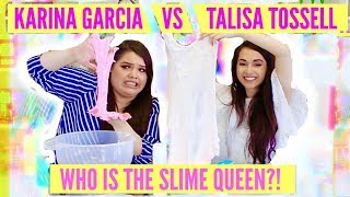 KARINA GARCIA VS TALISA TOSSELL// 30 Second Slime Challenge, Making Slime Backwards SLIME QUEEN WAR