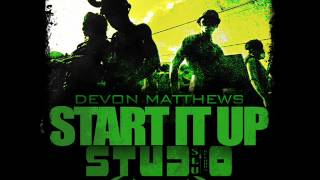 Devon Matthews - Start It Up [Nov 2012] [Studio 758]