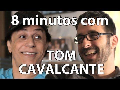 8 minutos - Tom Cavalcante