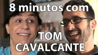 8 minutos - Tom Cavalcante