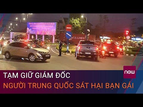 Bình Dương: Tạm giữ giám đốc người Trung Quốc sát hại bạn gái | VTC Now
