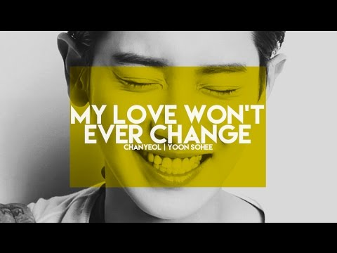 Chanyeol X Yoon Sohee | My Love Won't Ever Change