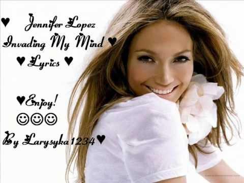 Jennifer Lopez-Invading My Mind Lyrics (: