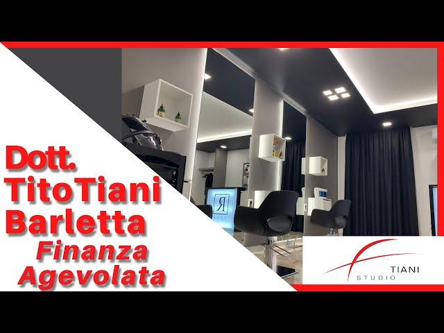 COMMERCIALISTA BARLETTA TITO TIANI - FINANZA AGEVOLATA STUDIO TIANI - ROAL PARRUCCHIERI