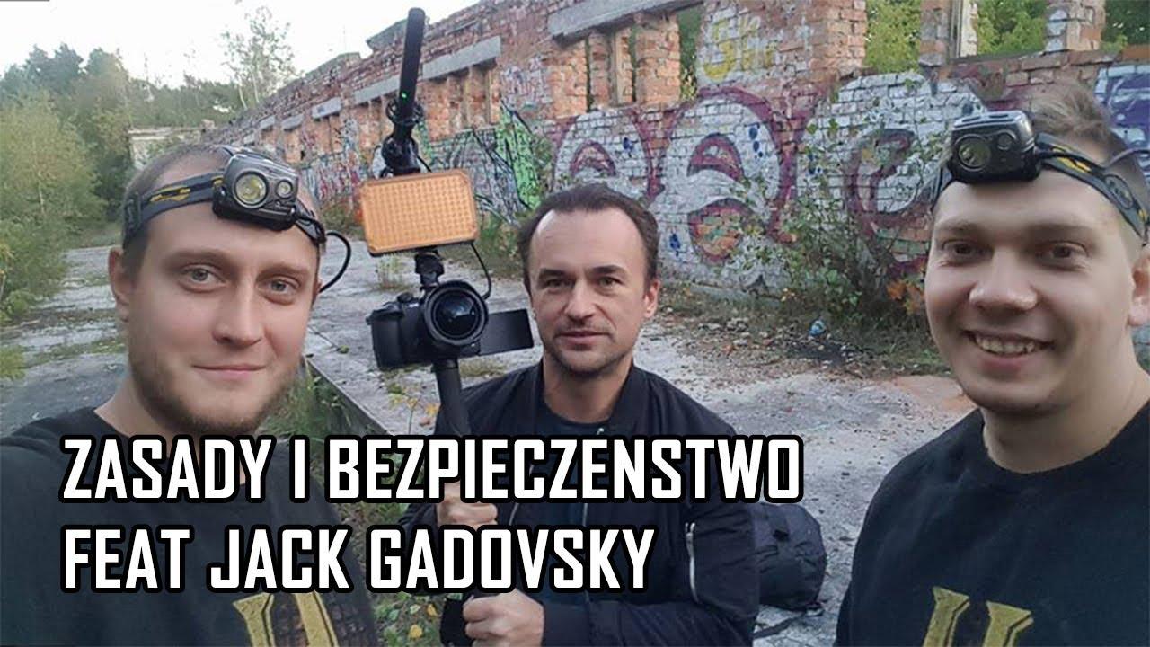 Zasady i bezpieczeństwo na Urbex feat Jack Gadovsky