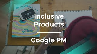How to Design Inclusive Products by Google
