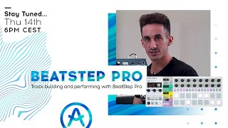 Live Workshop | Track building and performing with BeatStep Pro (with Jakub Manaj)