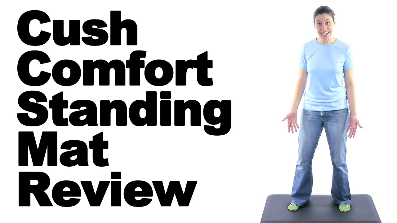Cush Comfort Standing Mat Review & Standing Stretches - Ask Doctor Jo