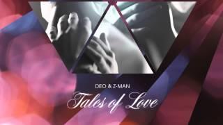 Deo & Z-Man: Tales Of Love (Tigerskin Remix)
