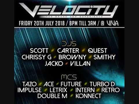 Velocity - 20th July 2018 - Dj Browny - Mc's Letrix & Retro