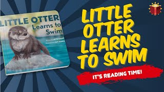 Little Otter Learns To Swim | Read Along | Children's Book | Story Book | Kid Books | Books for Kids