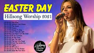 Easter Day 🙏 HILLSONG WORSHIP Songs Playlist 2021 🙏 HILLSONG Praise & Worship Songs Playlist 2021