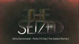 Alina Devecerski - Flytta På Dej ( The Seized Remix )