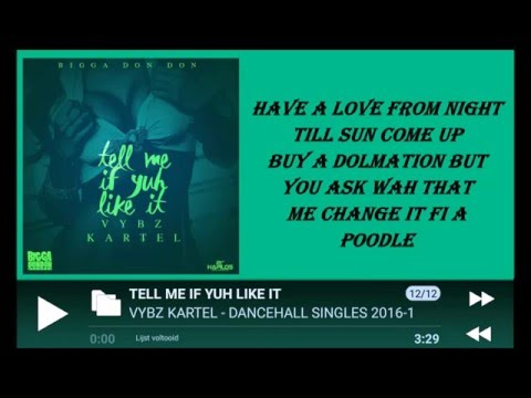 VYBZ KARTEL - TELL ME IF YUH LIKE IT LYRICS  [BY RICIANO CIRINO] 2016