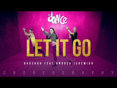 Let It Go - Badshah feat Andrea Jeremiah | FitDance Channel