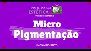 ESTETICA NA TV: MICROPIGMENTAÇÃO