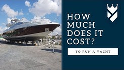 HOW MUCH DOES IT COST TO RUN A SUPER YACHT?