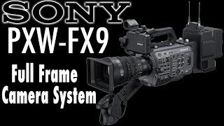SONY FX9 Full Frame Camera and 16-35mm T3.1 Lens with Tom Cubby