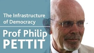 The Infrastructure of Democracy | Prof Philip Pettit | UCD Garret FitzGerald Summer School 2014