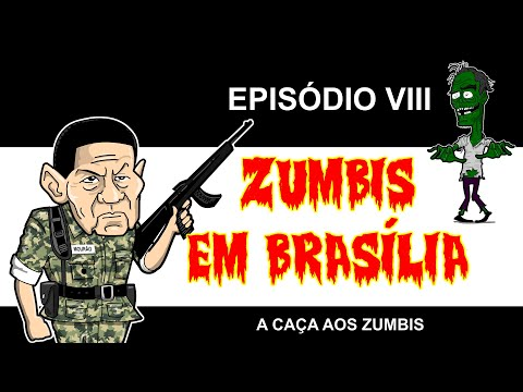ZUMBIS EM BRASÍLIA EP 8 - A CAÇA AOS ZUMBIS