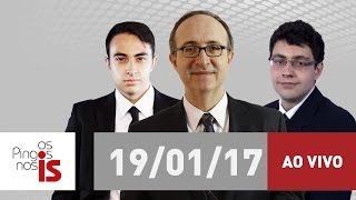 """Assista na íntegra a """"Os Pingos nos Is"""" desta quinta-feira (19/01/2017)"""