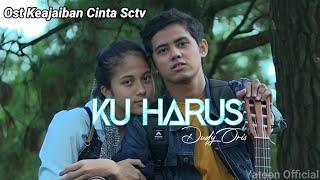 Ku Harus (Official Lyrics Video) | Ost Keajaiban Cinta Sctv