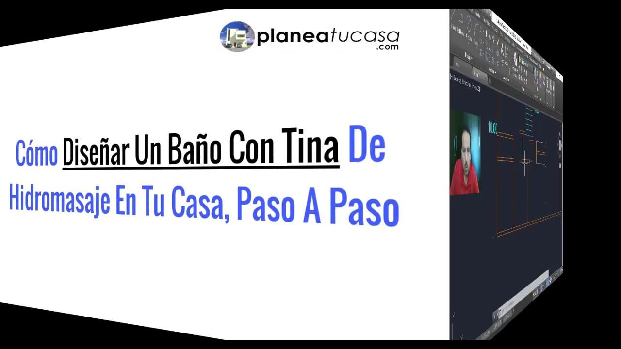 Como Diseñar Un Cuarto De Baño Con Tina Paso A Paso C8 ...