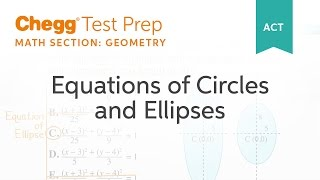 ACT Geometry: Equations of Circles and Ellipses - Chegg Test Prep