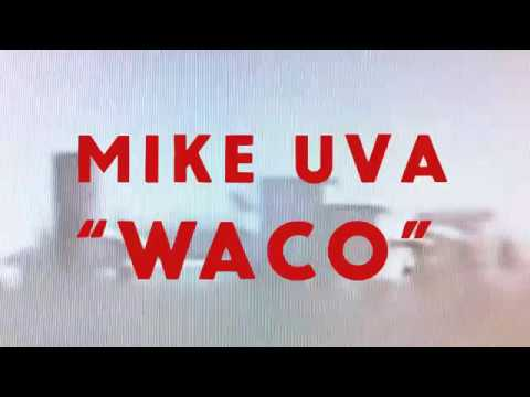 Mike Uva - Waco (Official Video)
