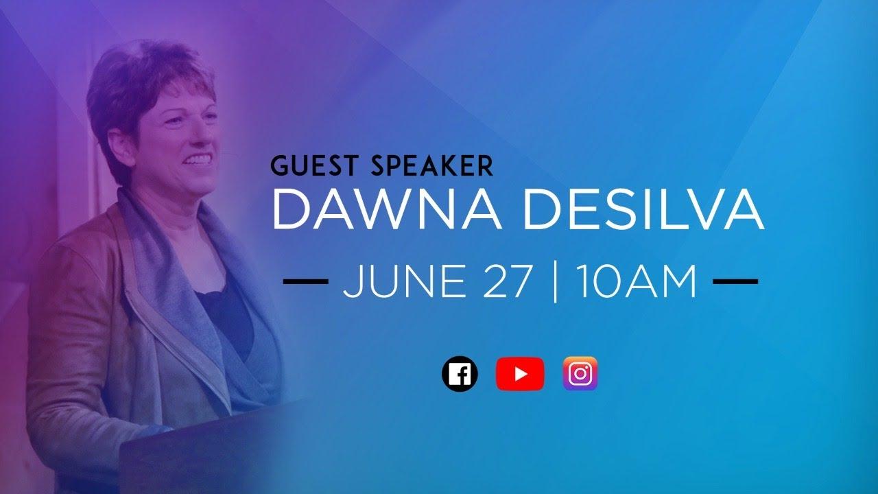 Dawna DeSilva | 6.27 Sun (Sermon Only)