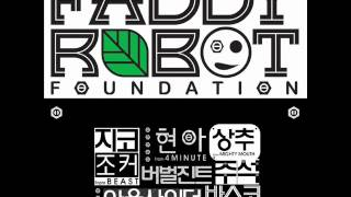 Faddy Robot - Foundation (ZICO, Junhyung, HyunA, Verbal Jint and More)