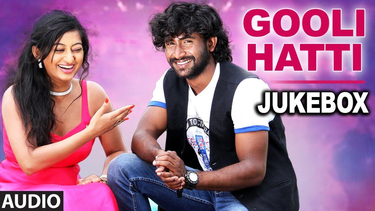 Gooli Hatti Full Audio Song || Jukebox |