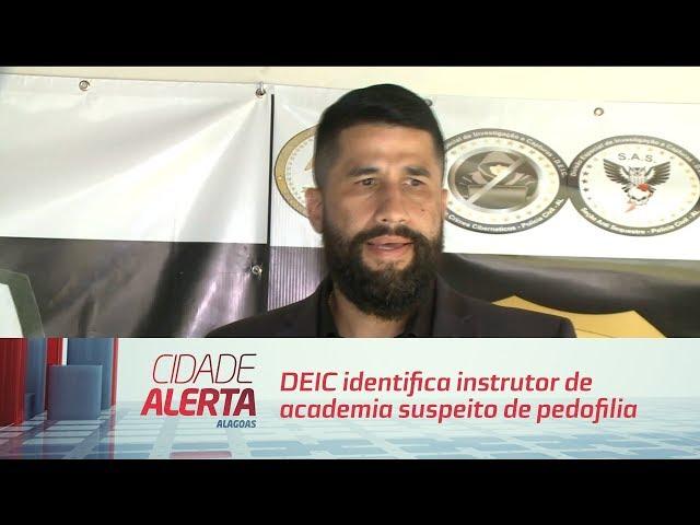 DEIC identifica instrutor de academia suspeito de pedofilia