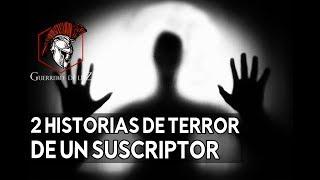 2 Historias De Un Suscriptor (Historias De Terror)
