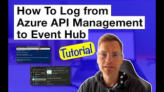 Step by Step Tutorial: H๐w to Log from Azure API Management to Azure Event Hub