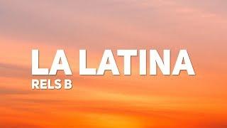 Rels B - La Latina (Letra)
