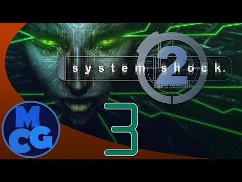 System Shock 2 - Engineering is Rad - Part 3 - MCG