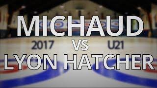 ONT Curling U21 - Michaud vs Lyon Hatcher