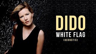 "Dido ""white flag"" (acoustic version)"