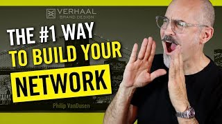 The #1 Way To Build Your Network - How To Make Strong Business Connections