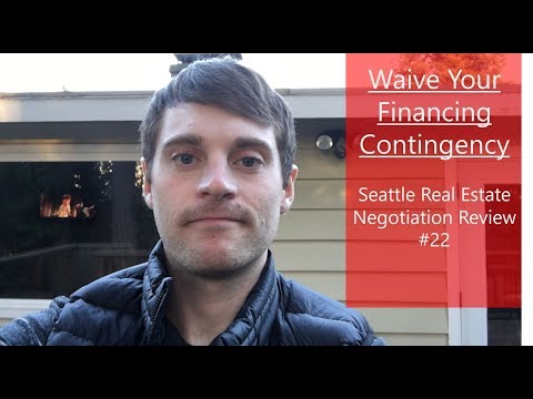 WAIVE YOUR FINANCING CONTINGENCY | SEATTLE REAL ESTATE NEGOTIATION REVIEW #22