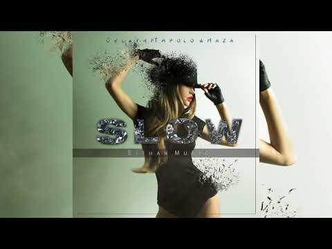 Celayn - Slow ft Apolo King & DF Haza
