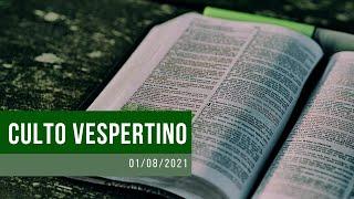 Culto Vespertino - 01/08/21