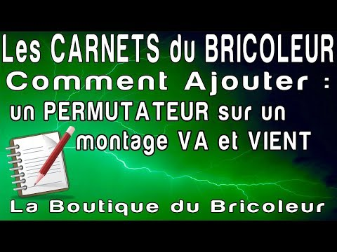 les carnets du bricoleur le montage d 39 un permutateur sur un montage va et vient existant youtube. Black Bedroom Furniture Sets. Home Design Ideas