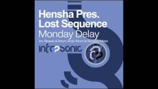 Hensha pres. Lost Sequence - Monday Delay (Reaves & Ahorn Remix)