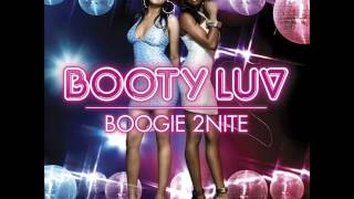 Download Booty Luv   Boogie 2Nite DJ Teddy O RMX  2oo7 MP3 song and Music Video