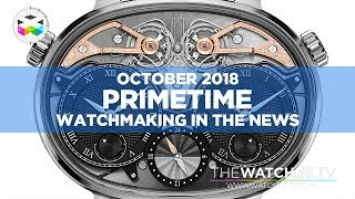 PRIMETIME - Watchmaking in the News - October 2018