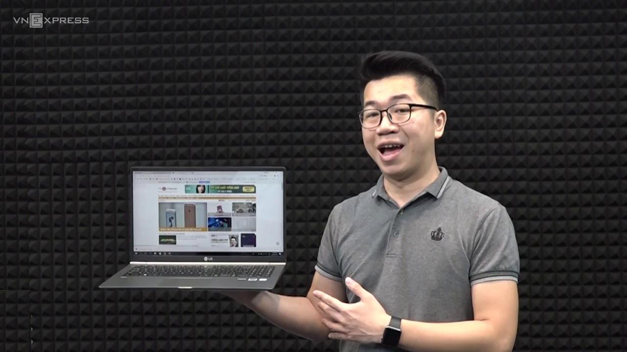Đánh giá LG gram 2018 - laptop 15 inch siêu nhẹ, pin dùng được một ngày
