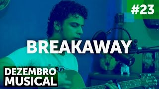 """Breakaway"" - Kelly Clarkson (Caio Bap cover) - DM23"