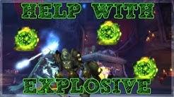 Mythic+ Help! - Explosive (HOTFIXED!)